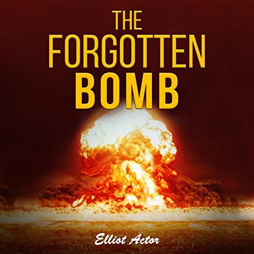 The Forgotten Bomb audiobook cover art