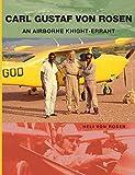 Carl Gustaf von Rosen: An Airborne Knight-errant