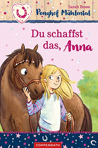 Ponyhof Mühlental (Bd. 1): Du schaffst das, Anna