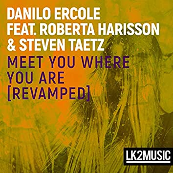 Meet You Where You Are (Revamped Club Edit)