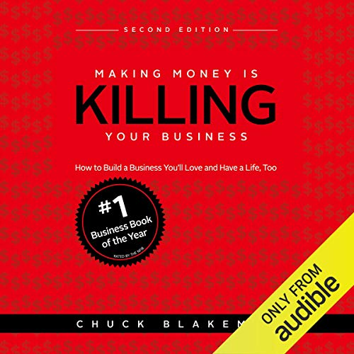 Making Money Is Killing Your Business Audiobook By Chuck Blakeman cover art