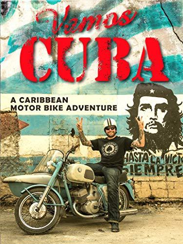 Vamos Cuba - A Caribbean motor bike adventure