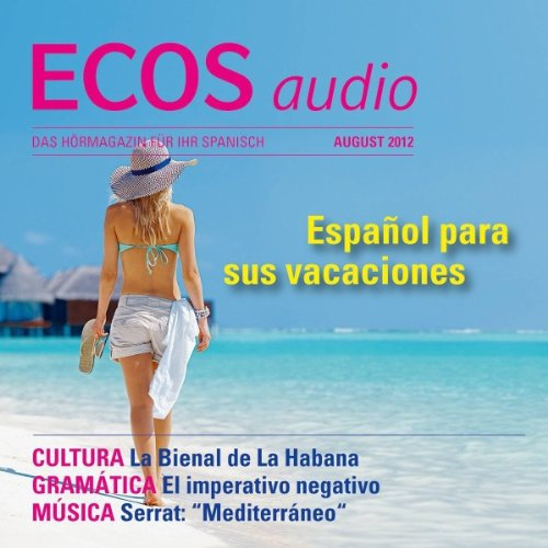 ECOS Audio - Español para sus vacaciones. 8/2012     Spanisch lernen Audio - Spanisch für den Urlaub              By:                                                                                                                                 Covadonga Jimenez                               Narrated by:                                                                                                                                 div.                      Length: 58 mins     Not rated yet     Overall 0.0