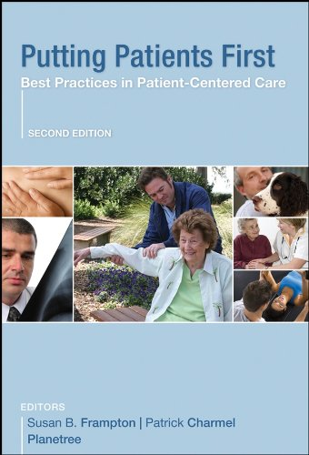 Putting Patients First: Best Practices in Patient-Centered Care (J-b Public Health/Health Services Text)