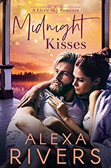 Midnight Kisses: A Friends to Lovers Small Town Romance (Little Sky Romance Novella Book 1) by [Alexa Rivers]