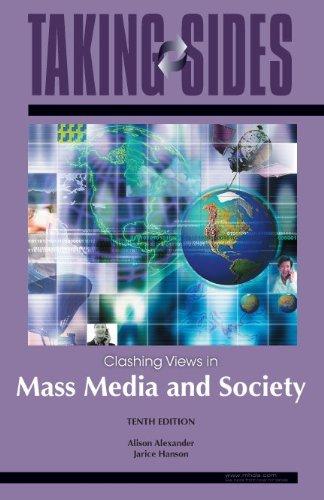 Mass Media and Society: Taking Sides - Clashing Views in Mass Media and Society