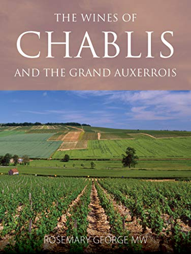 The wines of Chablis and the Grand Auxerrois (The Infinite Ideas Classic Wine Library) (English Edition)