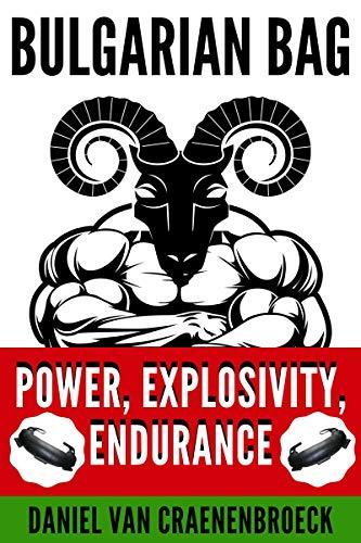 Bulgarian bag: Power, Explosivity, Endurance (English Edition)