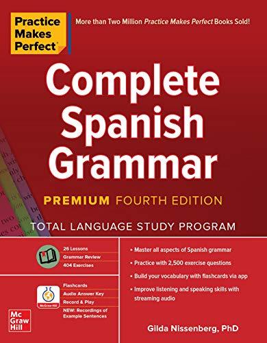Practice Makes Perfect: Complete Spanish Grammar, Premium Fourth Edition (English Edition)