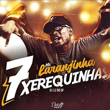 7 Xerequinhas
