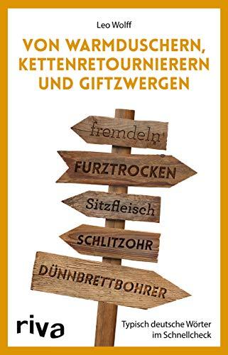 Von Warmduschern, Kettenretournierern und Giftzwergen: Typisch deutsche Wörter im Schnellcheck