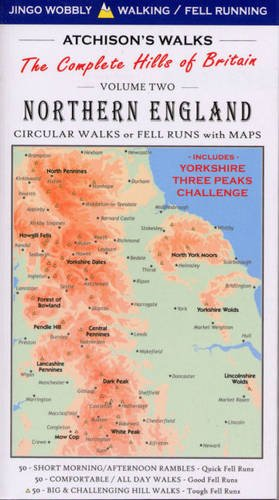 Atchison's Walks: The Complete Hills of Britain: Northern England v. 2 (Jingo Wobbly Walking Series)
