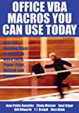 Office VBA Macros You Can Use Today: Over 100 Amazing Ways to Automate Word, Excel, PowerPoint, Outlook, and Access