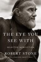 The Eye You See With: Selected Nonfiction