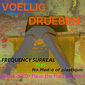 Voellig Drueben (feat. No.Mad:e of Plastique)