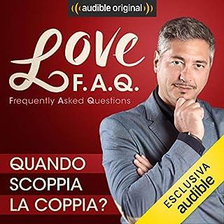 Quando scoppia la coppia?     Love F.A.Q. con Marco Rossi              Di:                                                                                                                                 Marco Rossi                               Letto da:                                                                                                                                 Marco Rossi                      Durata:  13 min     17 recensioni     Totali 4,8