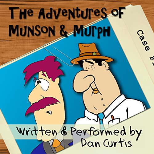 The Adventures of Munson & Murph Audiobook By Dan Curtis cover art