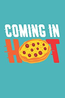 Coming in Hot: Cute Gifts for Her Funny Pizza Drawing (6 x 9