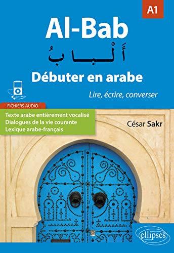 Al-Bab. Débuter en arabe. Lire, écrire, converser....