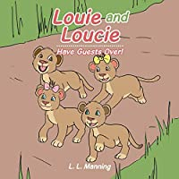 Louie and Loucie: Have Guests Over!