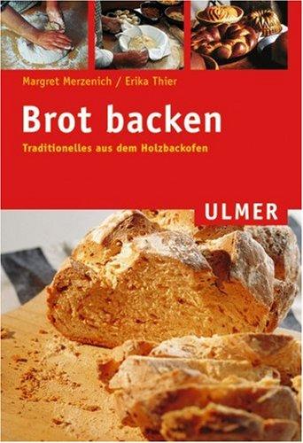 Brot backen: Traditionelles aus dem Brotbackofen