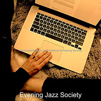 Phenomenal Big Band Jazz - Ambiance for Relaxing Mornings