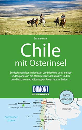 DuMont Reise-Handbuch Reiseführer Chile mit Osterinsel: mit praktischen Downloads aller Karten und Grafiken (DuMont Reise-Handbuch E-Book)