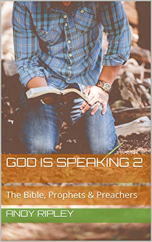 GOD IS SPEAKING 2: The Bible, Prophets & Preachers (English Edition)