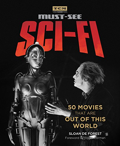 Must-See Sci-fi: 50 Movies That Are Out of This World (Turner Classic Movies) (English Edition)