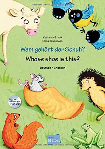 Wem gehört der Schuh?: Kinderbuch Deutsch-Englisch mit mehrsprachiger Hör-CD