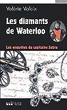Les enquêtes du capitaine Sabre, Tome 1 - Les diamants de Waterloo