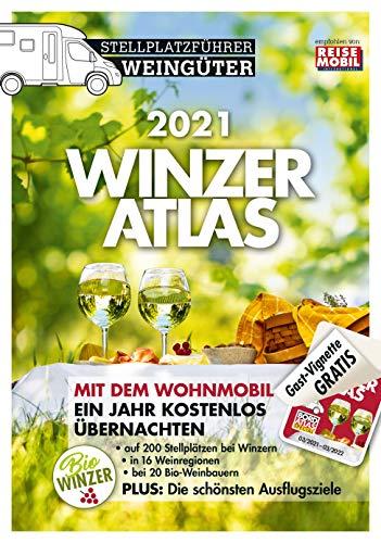 WINZERATLAS 2021: Stellplatzführer Weingüter: Wohnmobil-Stellplatzführer Weingüter
