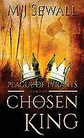 Plague Of Tyrants (Chosen King)