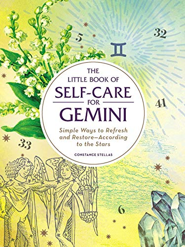 The Little Book of Self-Care for Gemini: Simple Ways to Refresh and Restore_According to the Stars (Astrology Self-Care)