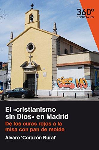 El 'cristianismo sin Dios' en Madrid. De los curas rojos a la misa con pan de molde (Reportajes 360)