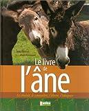 Le Livre de l'âne - Le choisir, le connaître, l'élever, l'éduquer