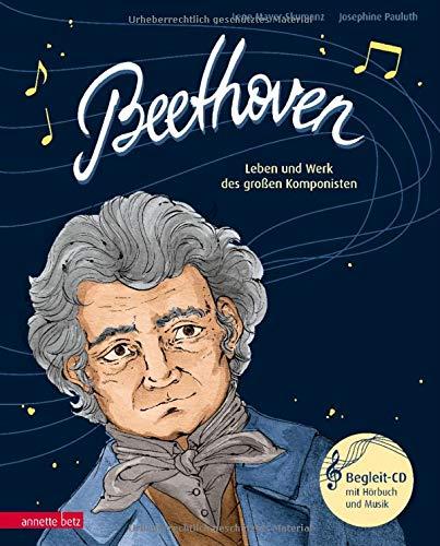 Beethoven: Leben und Werk des großen Komponisten (Musikalisches Bilderbuch mit CD)