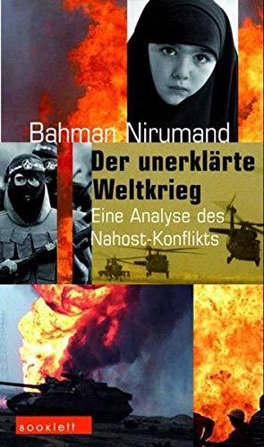 Der unerklärte Weltkrieg. Akteure und Interessen in Nah- und Mittelost