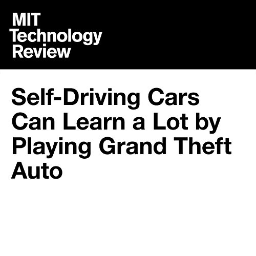 Self-Driving Cars Can Learn a Lot by Playing Grand Theft Auto audiobook cover art
