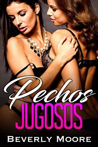 Pechos Jugosos: (Historia de Lesbianas) (Spanish Edition)