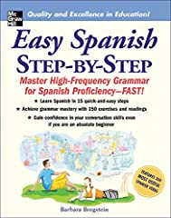 Easy Spanish Step by Step proves that a solid grounding in grammar basics is the key to mastering a second language Grammatical rules and concepts are clearly explained in order of importance, and more than 300 verbs and key terms are introduced on t...