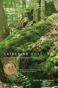 Gathering Moss: A Natural and Cultural History of Mosses by [Robin Wall Kimmerer]