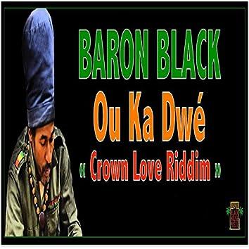 Ou ka dwé (Crown Love Riddim)