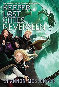 Neverseen (Keeper of the Lost Cities Book 4) by [Shannon Messenger]