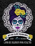 Dia De Los Muertos Libro De Colorear Para Adultos: Edición medianoche: Calaveras de azúcar (Día de los Muertos)