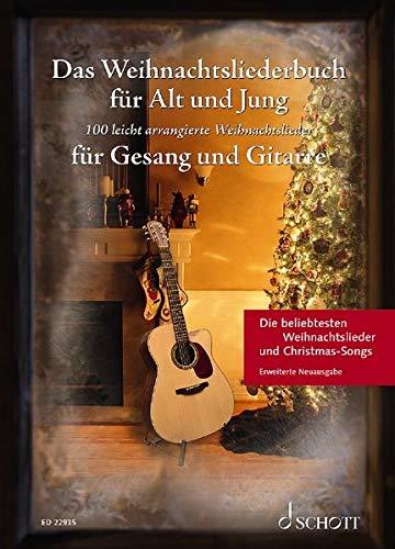 Das Weihnachtsliederbuch für Alt und Jung: 100 leicht arrangierte Weihnachtslieder für Gesang und Gitarre - Erweiterte Neuausgabe. Gesang und Gitarre. ... Liederbuch (Liederbücher für Alt und Jung)