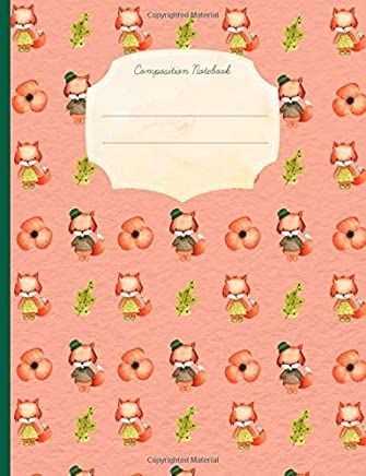 Composition Notebook: Orange, Fox, Wide Ruled Lined Paper. Ideal For Students.