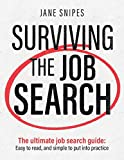 Surviving the Job Search: The Ultimate Job-Search Guide