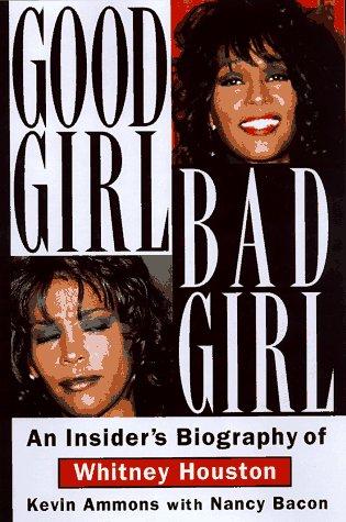 Good Girl, Bad Girl: An Insider's Biography of Whitney Houston