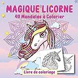 MAGIQUE LICORNE 40 Mandalas à Colorier: Livre de Coloriage sur les Licornes | 40 dessins uniques de Licornes Mandalas | Pour Enfants et Adultes | Cahier Anti-stress | Grand Format 21,6 x 21,6 cm